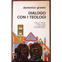 Dialogo con i teologi,Domenico Grasso,Edizione Paoline