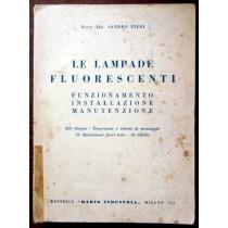 Le lampade fluorescenti. Funzionamento, installazione, manutenzione,Sandro Pieri,Radio Industria