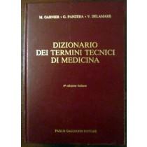 Dizionario dei termini tecnici di medicina,Garnier, G. Panzera, V. Delamare,Paolo Gagliardi