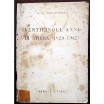 Venticinque anni di storia (1920 - 1945),Luigi Salvatorelli,Scuola e vita