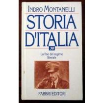 Storia d'Italia. La fine del regime liberale. Volume 38,Indro Montanelli,Fabbri
