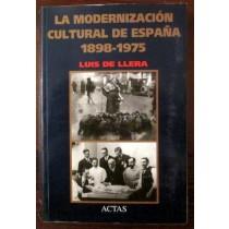 La modernizacion cultural de Espana. 1898 - 1975,Luis De Llera,Actas