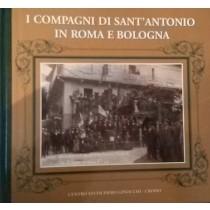 I COMPAGNI DI SANT'ANTONIO IN ROMA E BOLOGNA,Autori Vari,Centro Studi Piero Ginocchi-Crodo