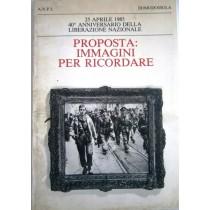 Proposta: immagini per ricordare. 25 aprile 1985. 40° anniversario della liberazione nazionale
