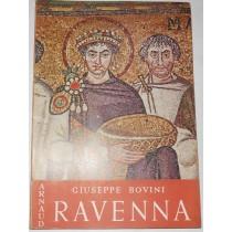 Ravenna. I suoi mosaici e i suoi monumanti