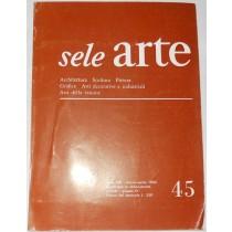 SELE ARTE - Rivista bimestrale di cultura, selezione, informazione artistica internazionale - Anno VIII (N. 45) - marzo-aprile 1960