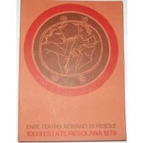 TEATRO ROMANO DI FIESOLE - XXXII ESTATE FIESOLANA, 25 GIUGNO - 26 AGOSTO 1979